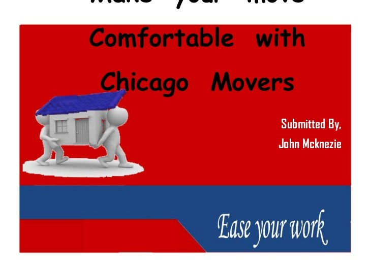 Make your move Comfortable with Chicago Movers