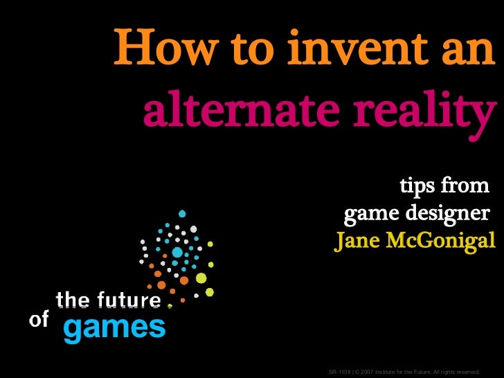 How to invent an  alternate reality   tips from   game designer  Jane McGonigal games