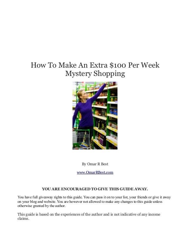 How To Make An Extra $100 Per Week                Mystery Shopping                                            By Omar R Be...