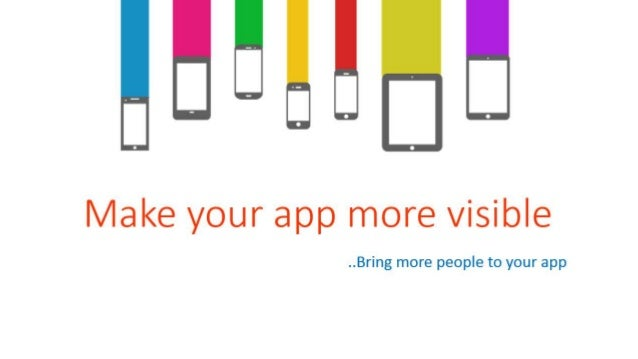 Make your app more visible ..Bring more people to your app
