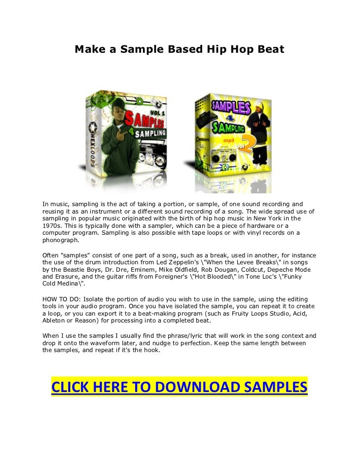 Make a Sample Based Hip Hop BeatIn music, sampling is the act of taking a portion, or sample, of one sound recording andre...