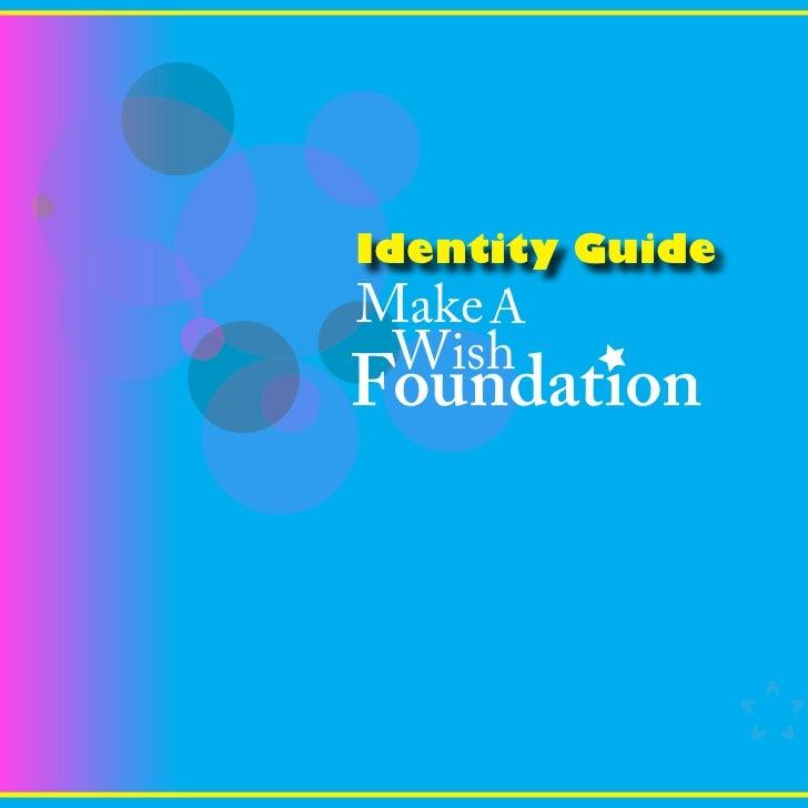 Identity GuideMake A WishFoundation                 1