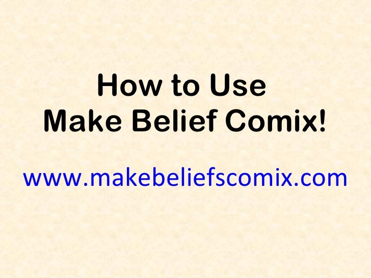 How to Use  Make Belief Comix! www.makebeliefscomix.com