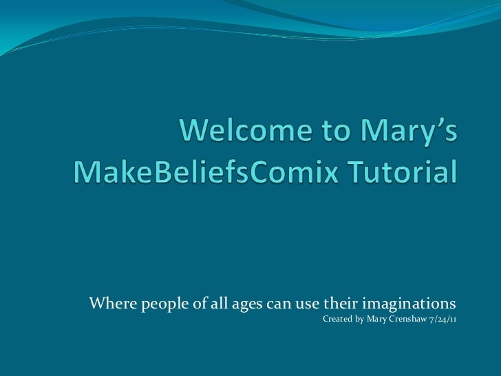 Where people of all ages can use their imaginations                                Created by Mary Crenshaw 7/24/11