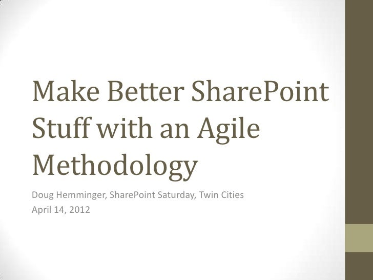 Make better share point stuff with an agile methodology