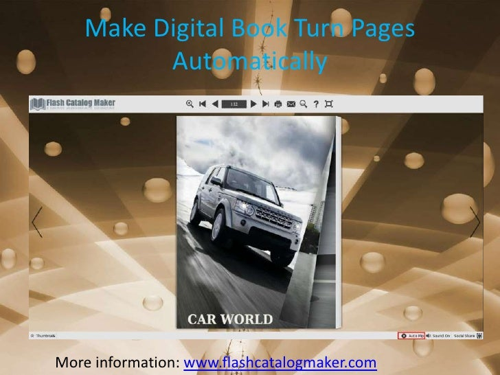 Make Digital Book Turn Pages         AutomaticallyMore information: www.flashcatalogmaker.com