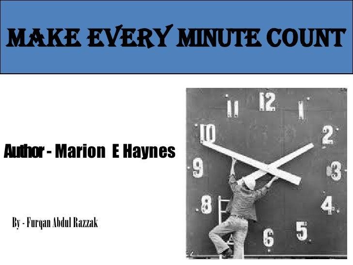 Make Every Minute CountAuthor- Marion E Haynes By - Furqan Abdul Razzak