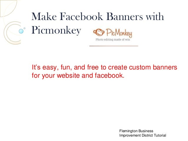 Make Facebook Banners with Picmonkey It's easy, fun, and free to create custom banners for your website and facebook.  Fle...
