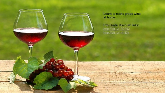 Make grape wines at home: How to make grape wines