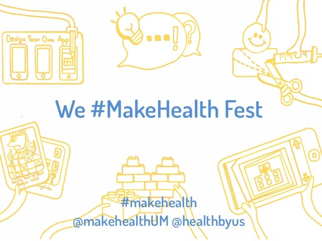 We #MakeHealth Fest #makehealth @makehealthUM @healthbyus