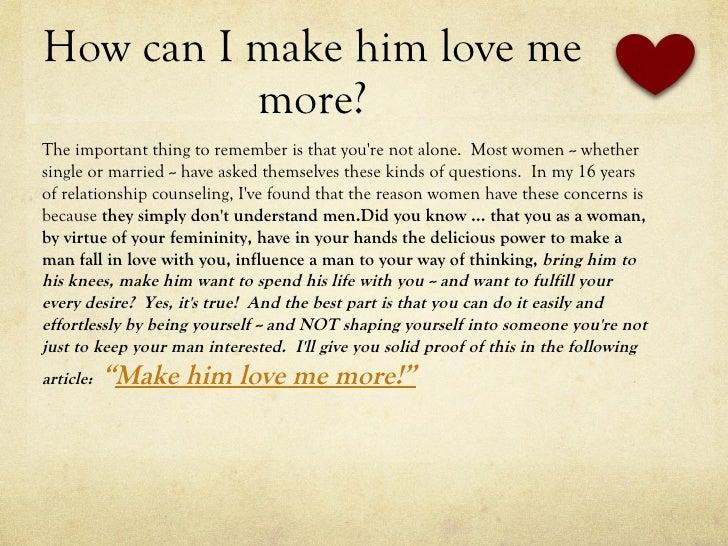 Make him to love me more