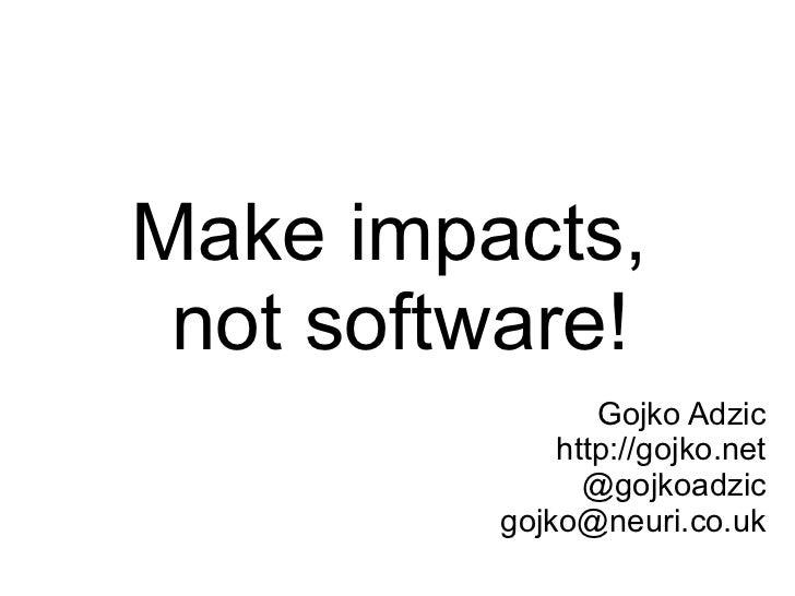 Make impact, by gojko adzic at #bddxny