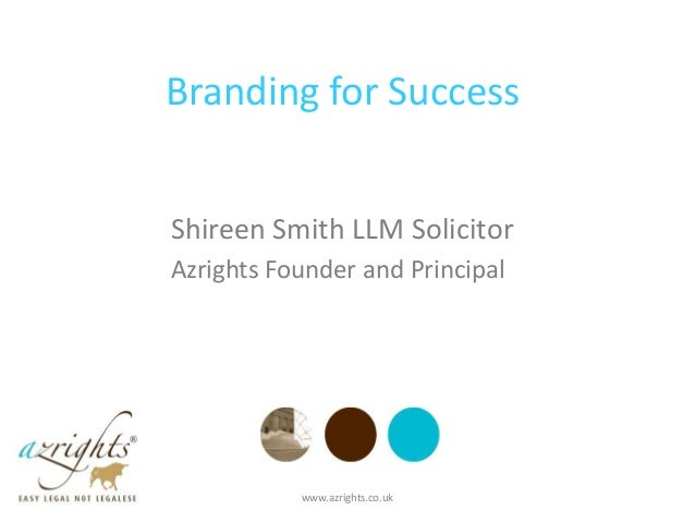 Branding for SuccessShireen Smith LLM SolicitorAzrights Founder and Principal           www.azrights.co.uk
