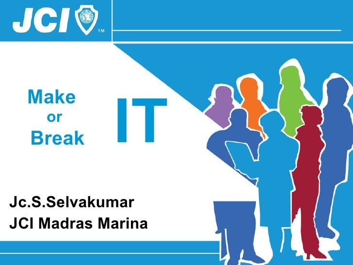 Jc.S.Selvakumar  JCI Madras Marina Make  or   Break IT