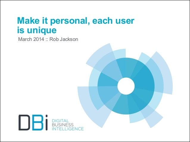Make it personal, each user is unique