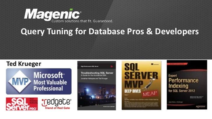 Query Tuning for Database Pros & DevelopersTed Krueger