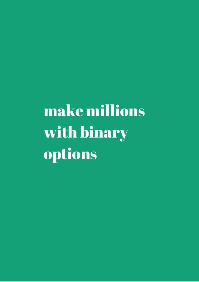 Make big money with binary options