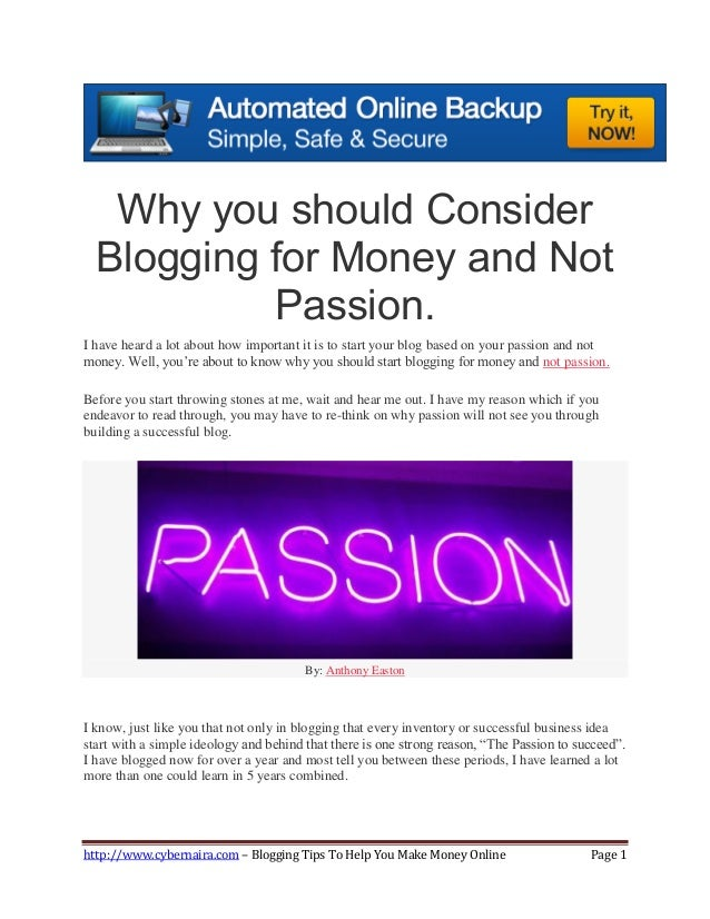 http://www.cybernaira.com – Blogging Tips To Help You Make Money Online Page 1 Why you should Consider Blogging for Money ...