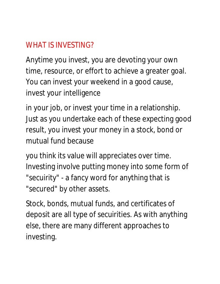 WHAT IS INVESTING?Anytime you invest, you are devoting your owntime, resource, or effort to achieve a greater goal.You can...