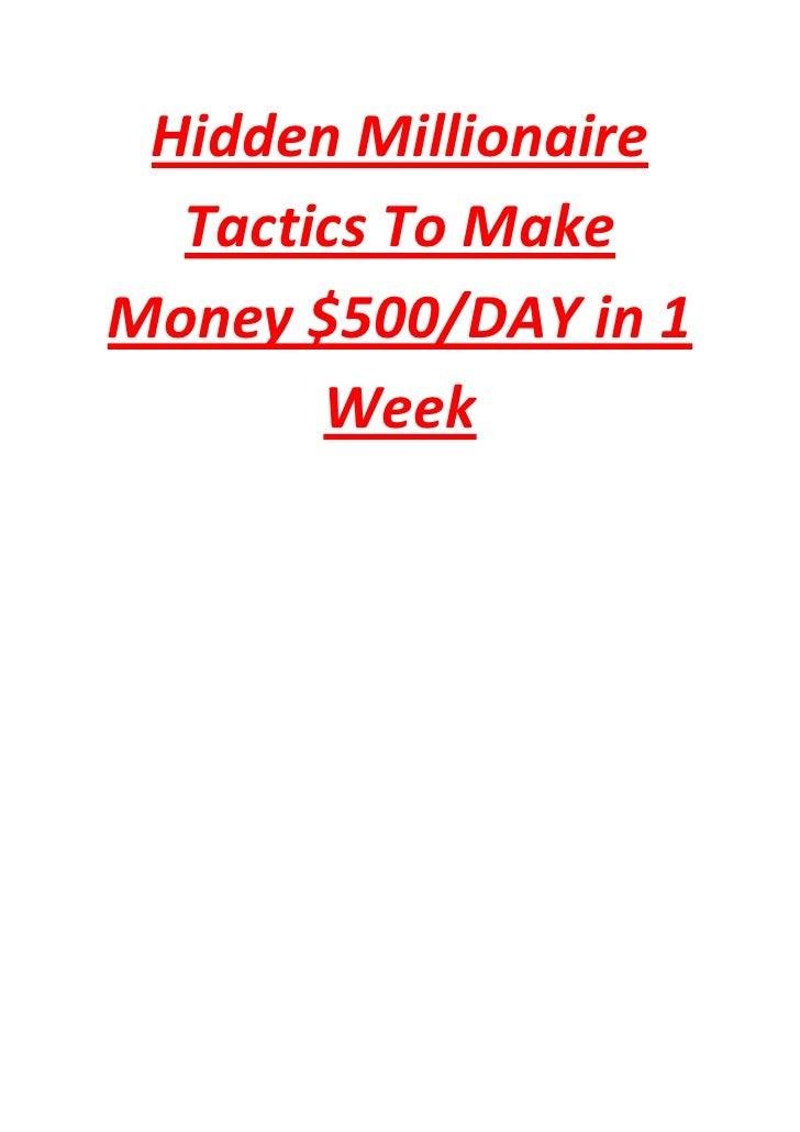 Hidden Millionaire  Tactics To MakeMoney $500/DAY in 1       Week