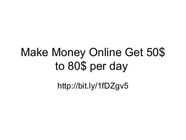 Make Money Online Get 50$ to 80$ per day http://bit.ly/1fDZgv5