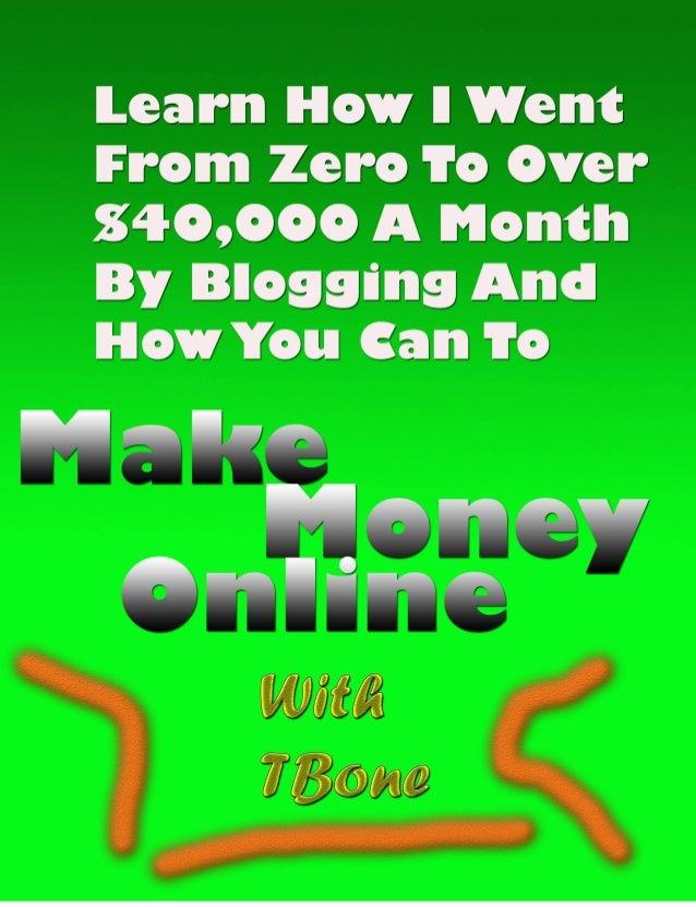 Make money online with t bone(1)