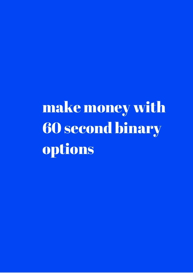 60 second binary option trading platform