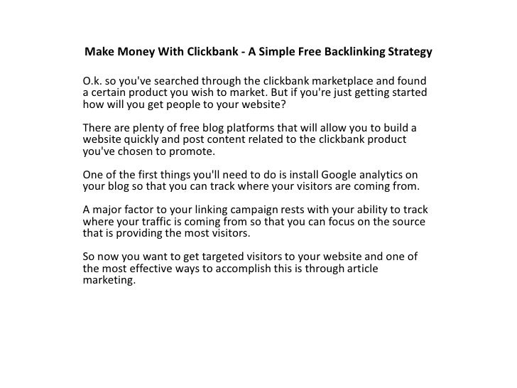 Make Money With Clickbank - A Simple Free Backlinking Strategy<br />O.k. so you've searched through the clickbank mar...
