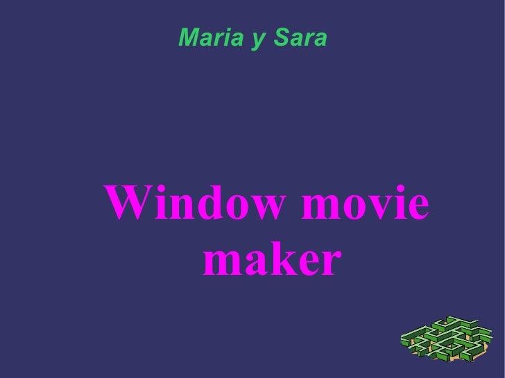 Window movie maker Maria y Sara