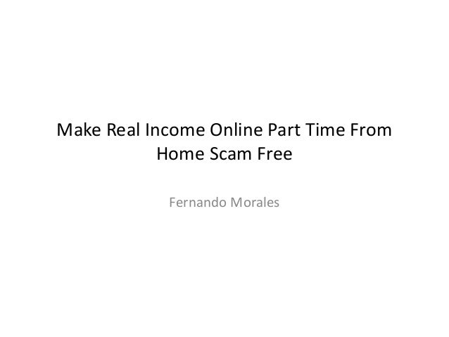 Make real income online part time from home