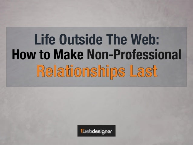 Life Outside The Web: How to Make Non-Professional