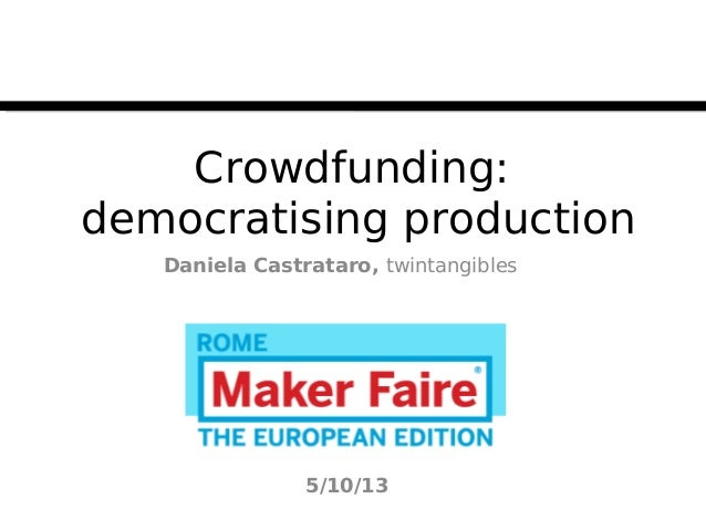 Crowdfunding Intro at the Maker faire in Rome 5/10/2013