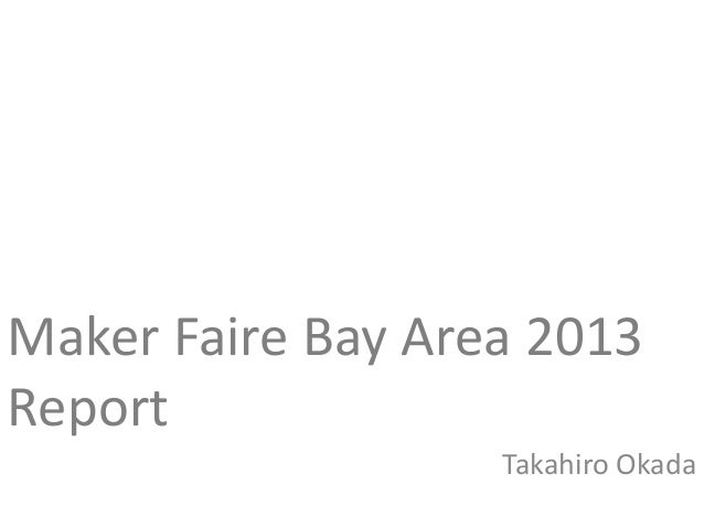 Maker Faire Bay Area 2013ReportTakahiro Okada