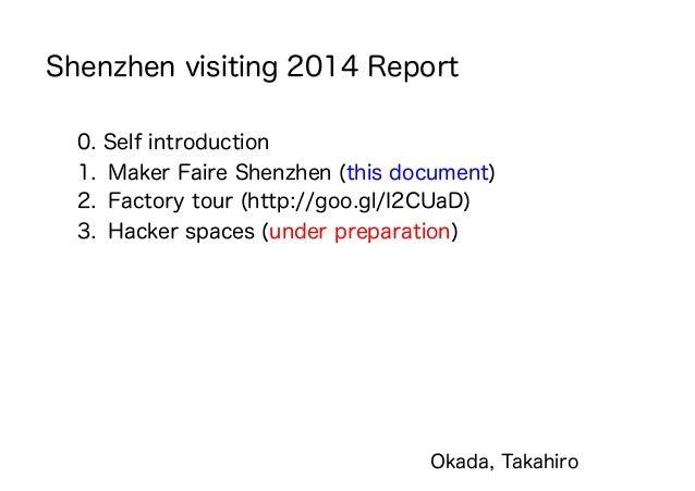Shenzhen visiting 2014 Report 0. Self introduction 1. Maker Faire Shenzhen (this document) 2. Factory tour (http://goo.g...