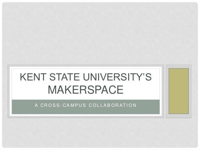 Kent State University Makerspace (proposal)