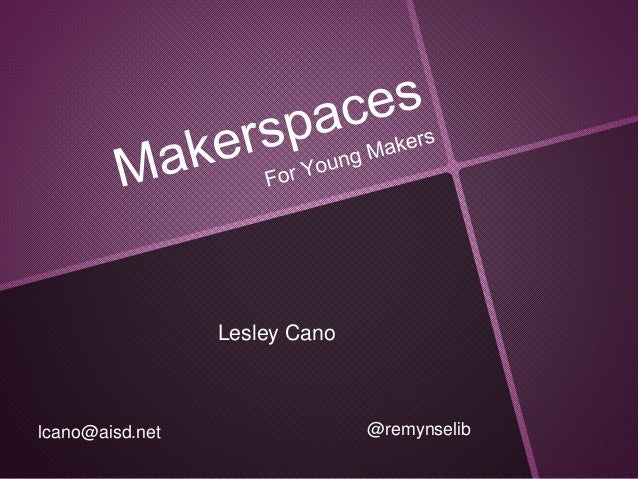 Makerspaces for Young Makers