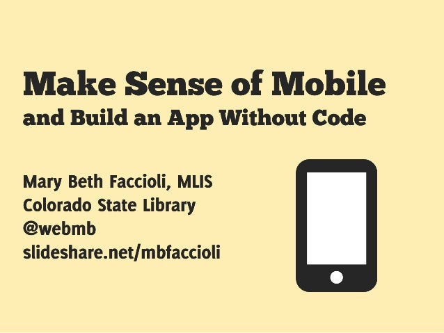 Make Sense of Mobile and Build an App Without Code