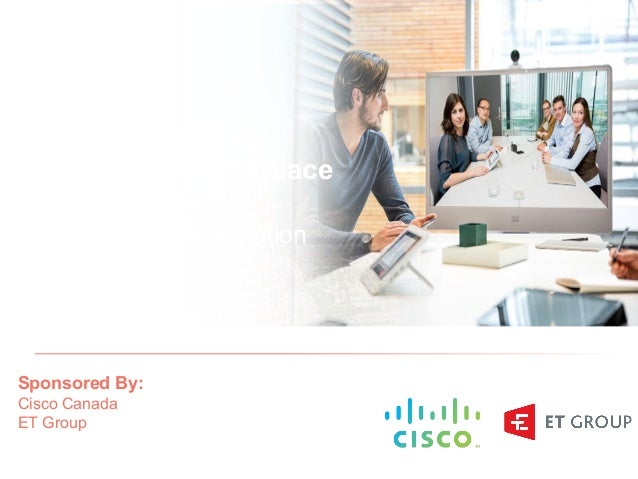 Cisco Confidential 1© 2013-2014 Cisco and/or its affiliates. All rights reserved. Creating the Workplace of Tomorrow : Wor...