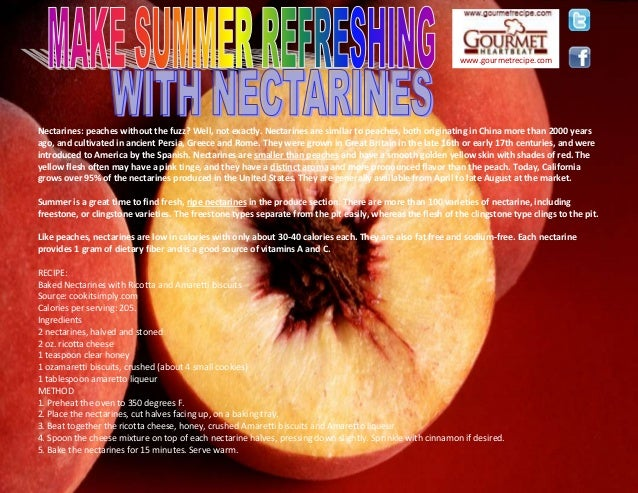 www.gourmetrecipe.com Nectarines: peaches without the fuzz? Well, not exactly. Nectarines are similar to peaches, both ori...
