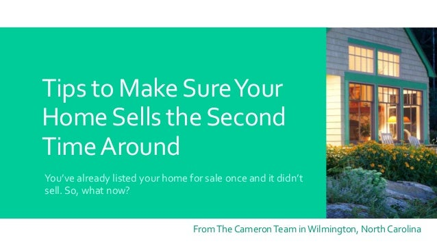 Tips to MakeSureYour HomeSells theSecond TimeAround You've already listed your home for sale once and it didn't sell. So, ...
