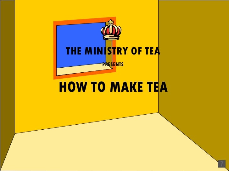 THE MINISTRY OF TEA PRESENTS HOW TO MAKE TEA