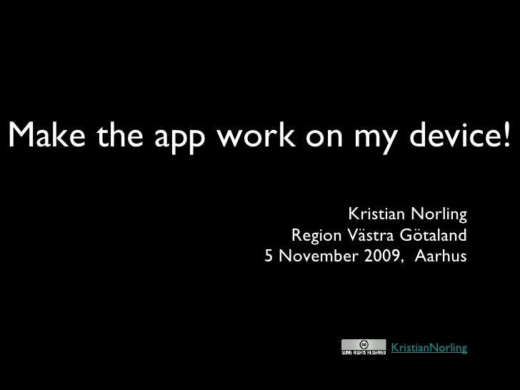 Make The App Work On My Device!