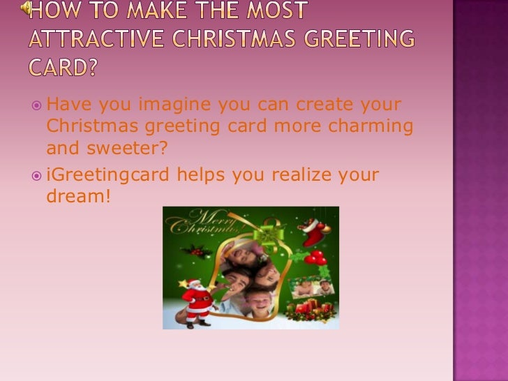  Have  you imagine you can create your  Christmas greeting card more charming  and sweeter? iGreetingcard helps you real...