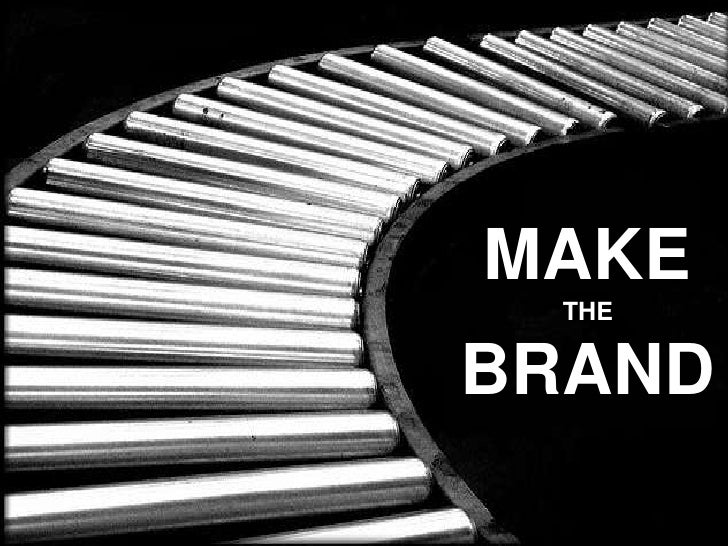 MAKE<br />THE<br />BRAND<br />