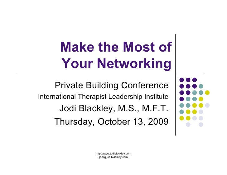 Make the Most of        Your Networking      Private Building Conference International Therapist Leadership Institute     ...