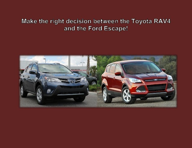 Make the right decision between the Toyota RAV4 and the Ford Escape