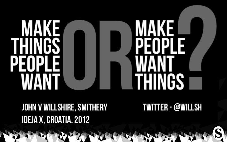 john v willshire, smithery   twitter - @willshIdeja X, Croatia, 2012