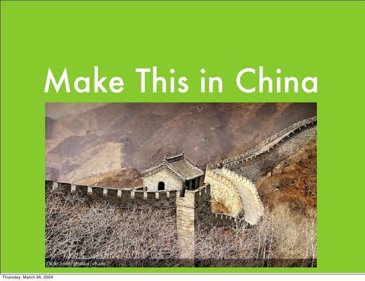 Make This in China     Thursday, March 26, 2009