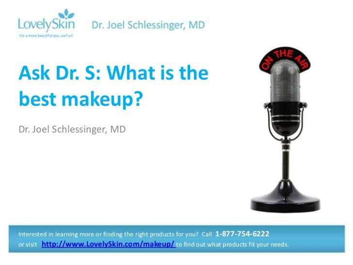 Ask Joel Schlessinger MD: What is the best makeup?