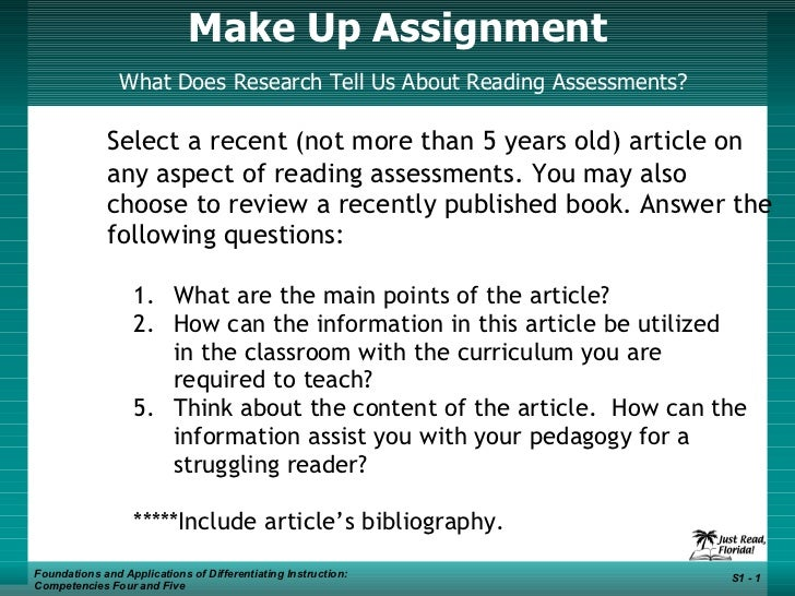 Make Up Assignment   What Does Research Tell Us About Reading Assessments? <ul><li>Select a recent (not more than 5 years ...